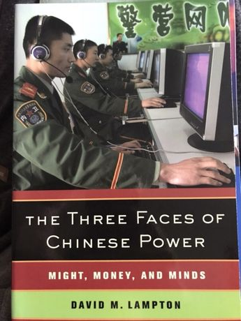 The Three Faces of Chinese Power. Might, Money and Minds - D. Lampton