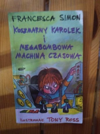 Koszmarny Karolek i megabombowa machina czasowa Francessa Simon