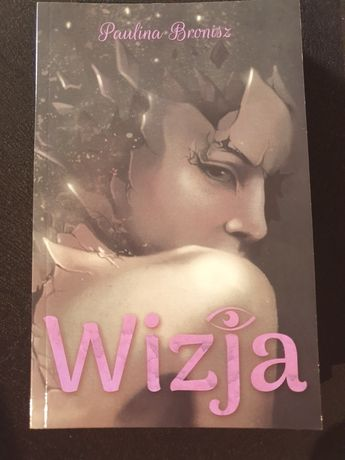 """Wizja"" Paulina Bronisz"