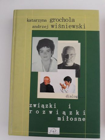 Związki i rozwiazki miłosne- Katarzyna Grochola i Andrzej Wiśniewski