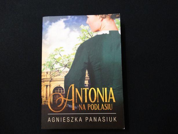 """""""Antonia na Podlasiu"""" Agnieszka Panasiuk"""