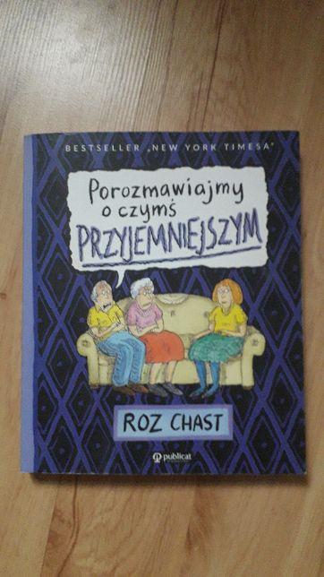 Porozmawiajmy o czymś przyjemniejszym - Roz Chast