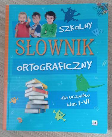 Szkolny słownik ortograficzny. Klasy I-VI.