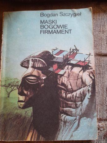 Maski bogowie firmament - Bogdan Szczygieł