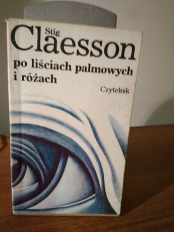 Po liściach palmowych i różach. S. Claesson
