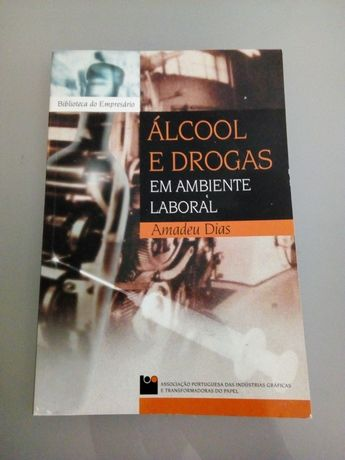 """Livro """"Álcool e drogas em ambiente laboral""""- Amadeu Dias"""