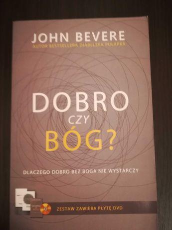 Dobro czy Bóg - John Bevere