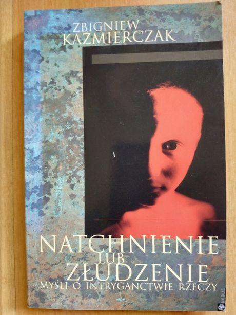 Natchnienie lub złudzenie myśli o intryganctwie Zbigniew Kaźmierczak