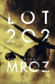 Lot 202 Autor: Remigiusz Mróz