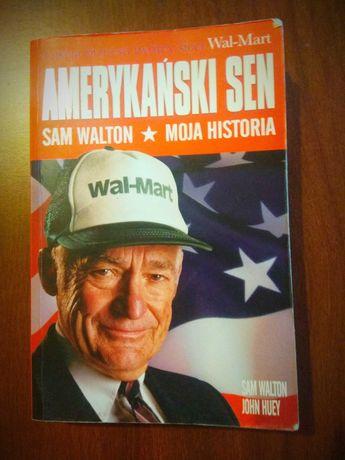Amerykański sen. Sam Walton. Moja historia. Biografia Sam Walton