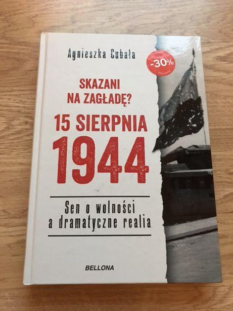 Sprzedam książkę Skazani na zagładę 15 sierpnia 1944