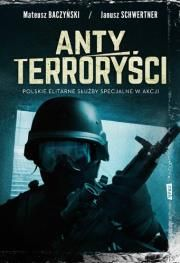 Antyterroryści. Polskie elitarne siły specjalne w akcji