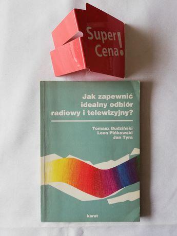 """książka """"jak zapewnić idealny odbiór rtv"""" Budziński, Pińkowski, Tyra"""