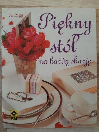 Piękny stół na każdą okazję Jo Rigg poradnik książka