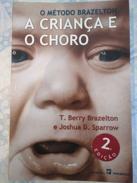 A criança e o choro - T. Berry Brazelton e Joshua D. Sparrow