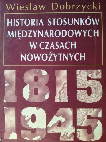 Historia stosunków międzynarodowych Wiesław Dobrzycki, wyd. I