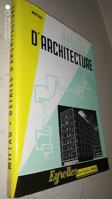 Arquitectura D,Architecture details Mittag livro raro esgotado