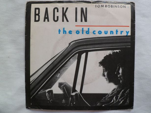 """Tom Robinson """"Back In The Old Country"""" 7"""" single"""