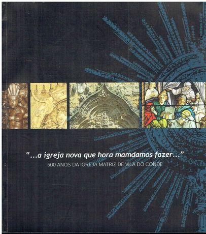 6946- .500 anos da Igreja Matriz de Vila do Conde