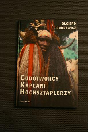 """""""Cudotwórcy, kapłani, hochsztaplerzy"""" Olgierd Budrewicz"""