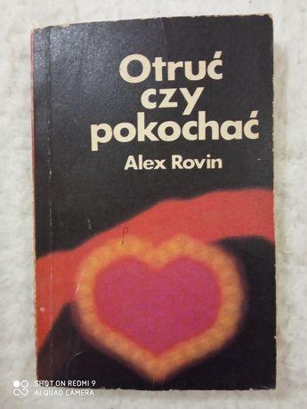 Otruć czy pokochać. Alex Rovin