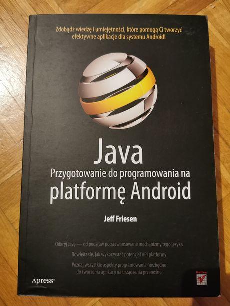 Jeff Friesen Java przygotowanie do programowania na platformę Android