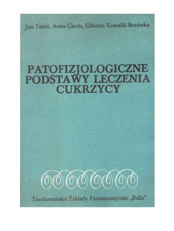 Patofizjologiczne podstawy leczenia cukrzycy Tatoń