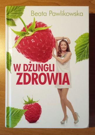 """""""W dżungli zdrowia"""" - Beata Pawlikowska"""