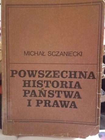 Powszechna Historia Państwa I Prawa. Michal Sczaniecki.