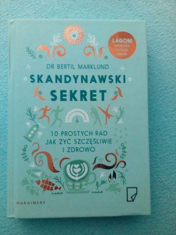 Skandynawski sekret 10 prostych rad jak żyć szczęśliwe Marklund
