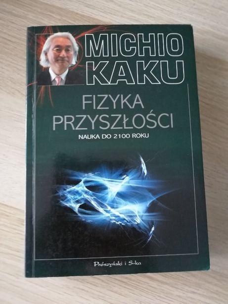 Fizyka Przyszłości - Michio Kaku