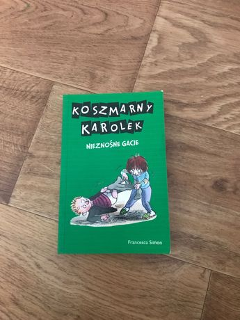 """Książka """" Koszmarny Karolek i nieznośne gacie"""""""