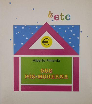 Pimenta (Alberto) - Ode Pós-moderna