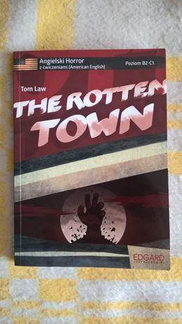 The Rotten Town - angielski horror z ćwiczeniami (poziom B2-C1) T. Law