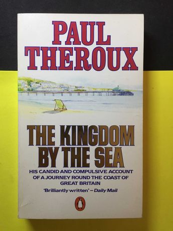 Paul Theroux - The Kingdom by the Sea (Free Delivery)