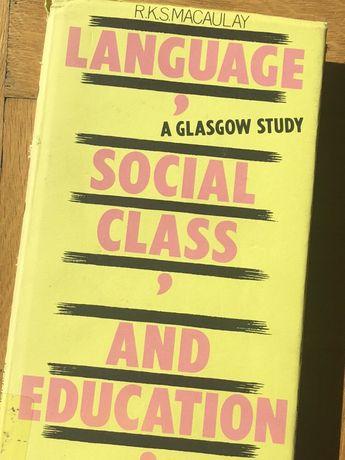 Language, social class and education, R.K.S. Macaula, Edinburgh