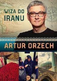 Artur Orzech Wiza do Iranu