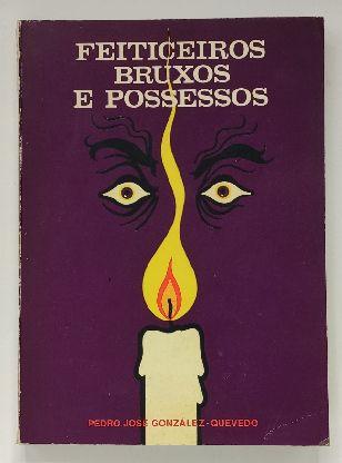 González-Quevedo (Pedro) - Feiticeiros Bruxos e Possessos
