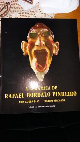 A Cerâmica de Rafael Bordalo Pinheiro edição 1987 1ª edição