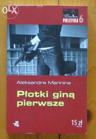 """Aleksandra Marinina """"Płotki giną pierwsze"""""""