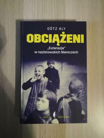 Götz Aly - Obciążeni eutanazja w nazistowskich Niemczech