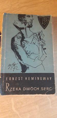 Ernest Hemingway -Rzeka dwóch serc
