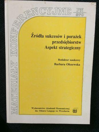 Źródła Sukcesów I Porażek Przedsięb. Aspekt Strategiczny, Olszewska