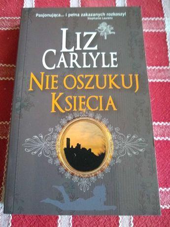 Liz Carlyle - Nie oszukuj księcia, romans