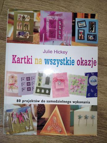 książka Julie Hickey - Kartki na wszystkie okazje. 80 projektów