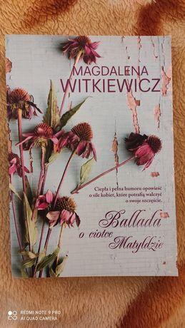 """,, Ballada o ciotce Matyldzie"""" Magdalena Witkiewicz"""