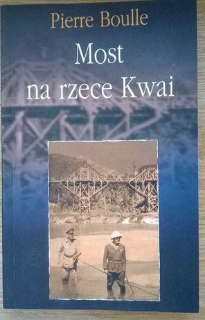 Most na rzecze Kwai - Pierre Boulle