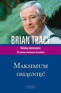 Brian Tracy Maksimum osiągnięć Praktyczna wiedza o mechanizmach..