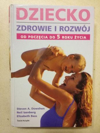 Książka Dziecko Zdrowe i Rozwój. Od początku do 5 roku życia