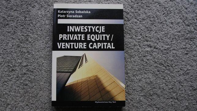 """Inwestycje Private Equity/Venture Capital"" - K.Sobańska/P.Sieradzan"